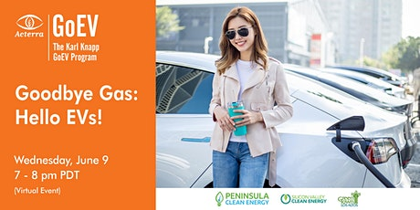 Goodbye Gas: Hello EVs! Tickets