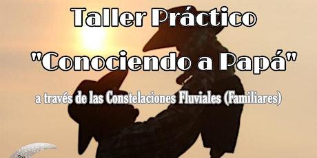 """Taller """"Conociendo a Papá"""" a través de las constelaciones fluviales entradas"""