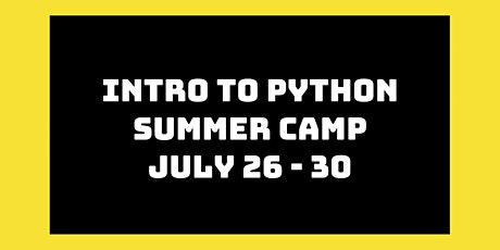 Intro to Python Summer Camp: July 26th - 30th tickets