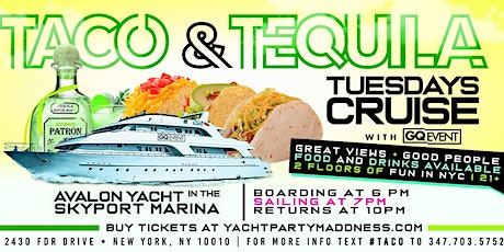 TACO & TEQUILA TUESDAY YACHT PARTY #GQEVENT tickets