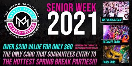 Senior Week 2021 Myrtlemaniac Card- Myrtle Beach SC Week 5 June 26- July 2 tickets