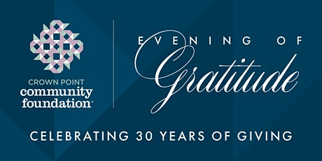 Evening of Gratitude - Celebrating 30 Years of Giving tickets