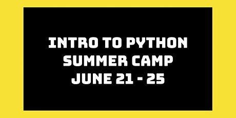Intro to Python Summer Camp: June 21st - 25th tickets