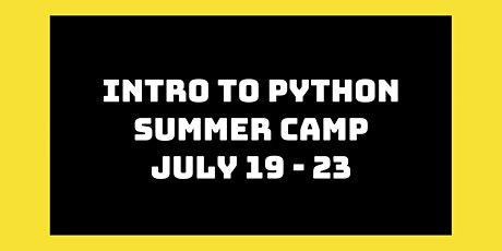 Intro to Python Summer Camp: July 19th - 23rd tickets