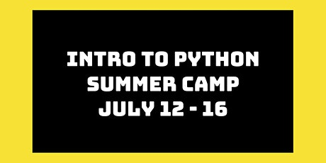 Intro to Python Summer Camp: July 12th - 16th tickets
