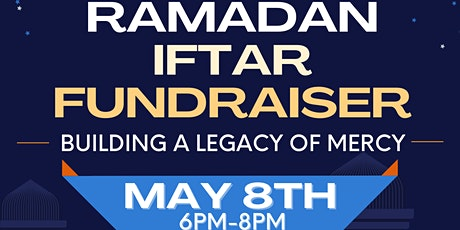 MCC Ramadan Iftar Fundraiser- Building a Legacy of Mercy tickets