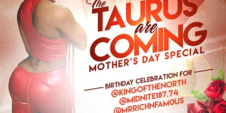 The TAURUS Are Coming Mothers Day Edition tickets