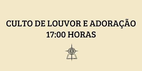 Culto de Louvor e Adoração - Horário 17:00 ingressos