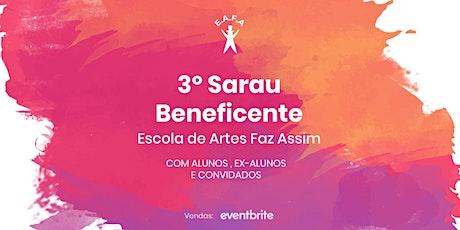 3º Sarau Beneficente da Escola de Artes Faz Assim bilhetes