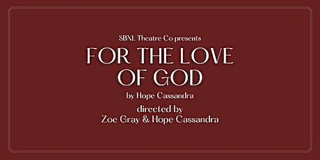 'For the Love of God' (Virtual Production) tickets
