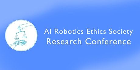 AI Robotics Ethics Society Research Conference tickets