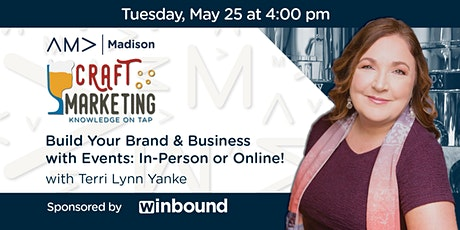 Build Your Brand & Business with Events - In-Person or Online! tickets