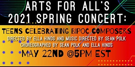 Arts for All's 2021 Spring Concert: Teens Celebrating BIPOC Composers tickets