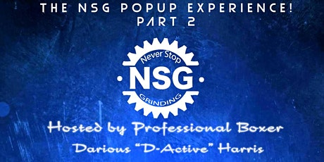 The Never Stop Grinding Pop-Up Experience Part 2 tickets