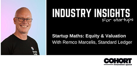 Industry Insights: Startup Maths: Equity & Valuation tickets