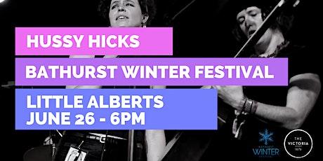 Hussy Hicks @  Bathurst Winter Festival  - Saturday 26/6/21 tickets