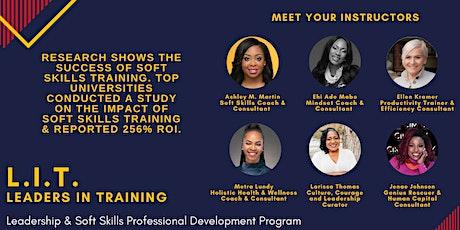 L.I.T. Program  - 8 Week Leadership & Soft Skills Development tickets