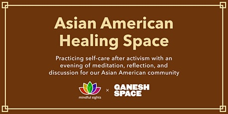 Asian American Healing Space: an evening of meditation and self-care biglietti