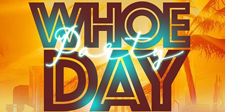 WHOE® Day Party (22+) tickets