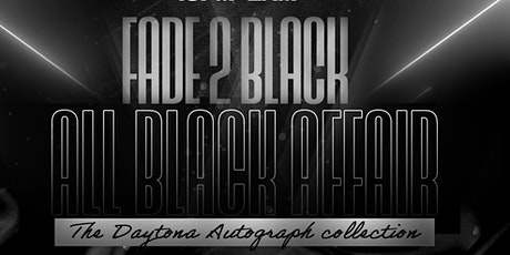 Fade 2 Black - All Black Affair (22+) tickets