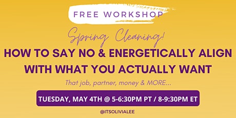 How To Say No & Energetically Align With What You Actually Want tickets