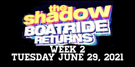 The RETURN of the SHADOW BOATRIDE JUNE 29, 2021 tickets