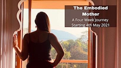 Embodied Motherhood - 4 week journey tickets