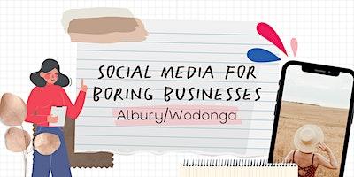 Social Media for Boring Businesses – Albury/Wodonga