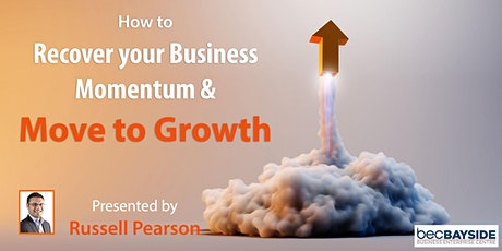 How to Recover your Business Momentum and Move to Growth tickets