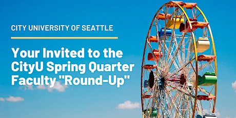 """City University Spring Quarter Faculty """"Round-Up"""" tickets"""