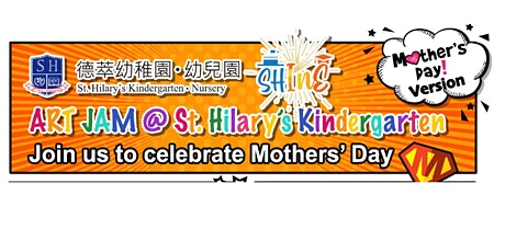 Celebrate Mothers' Day @ (Hung Hom Campus) St. Hilary's Kindergarten tickets