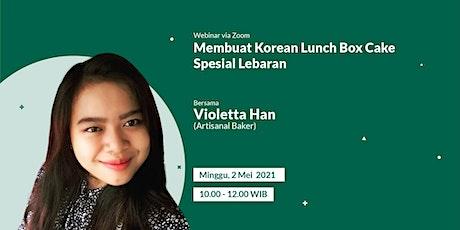 Membuat Kue Korean Lunch Box Cake Spesial Lebaran tickets