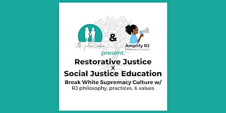 Restorative Justice x Social Justice Education w/ Little Justice Leaders tickets