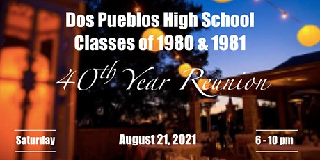Dos Pueblos High School Classes of 1980 &1981 40th Reunion Event tickets
