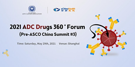 ADC Drugs R&D and Clinical Progress 360 ° Forum tickets