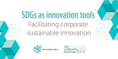 SDGs as innovation tools - Facilitating corporate  sustainable innovation tickets