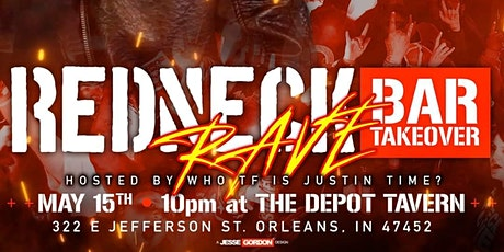 Redneck Rave Bar Takeover W/ Who TF is Justin Time tickets