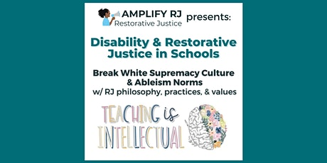 Intro to Restorative & Disability Justice w/ Teaching is Intellectual tickets