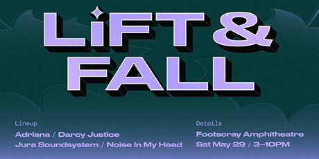 Lift & Fall: Jura Soundsystem, Darcy Justice, Adriana + Noise In My Head tickets