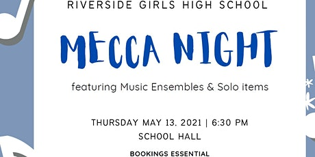Riverside Girls High School Mecca Night tickets