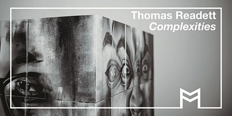 Exhibition Opening: Thomas Readett, 'Complexities' tickets