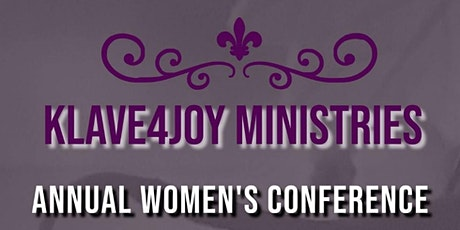 """Klave4Joy Ministries """"Annual Women's Inspirational Conference"""" tickets"""