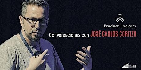 Conversaciones con José Carlos Cortizo de Product Hackers entradas