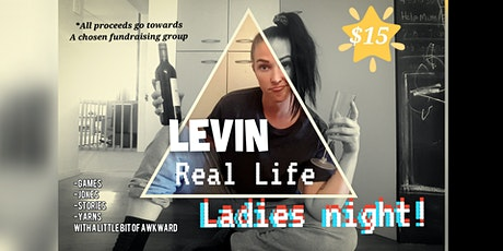 Real Life Ladies Night- Levin tickets