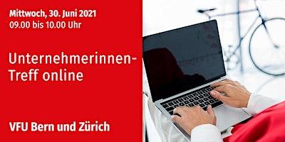 Unternehmerinnen-Treff online, Bern und Zürich, 30.06.2021
