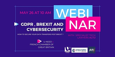 GDPR, Brexit & Cyber  : how to secure your data transfers post-Brexit ? tickets