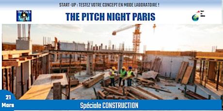"""Pitch Night Paris spécial """"CONSTRUCTION"""" billets"""