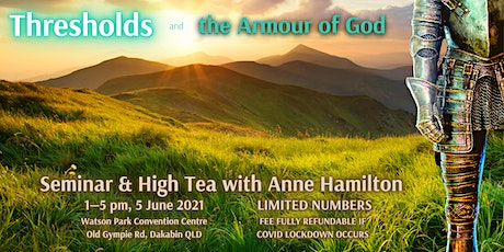 Thresholds and the Armour of God - Seminar and High Tea with Anne Hamilton tickets