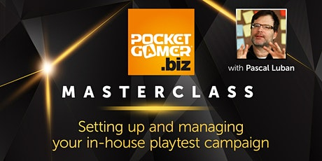 MasterClass: Setting Up and Managing Your In-house Playtest Campaign Tickets