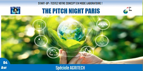 """Pitch Night Paris spécial """"AGRITECH"""" billets"""